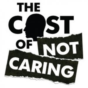 The COst of Not Caring